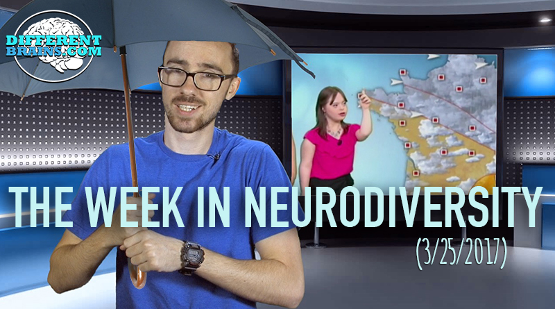 Woman With Down Syndrome Realizes Dream Of Delivering The Weather – Week In Neurodiversity (3/25/17)