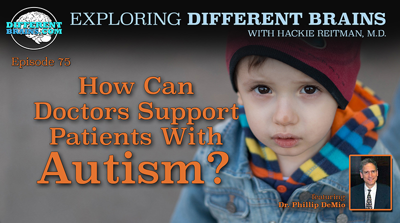 How Can Doctors Support Patients With Autism? With Dr. Phillip DeMio, Of The USAAA And AMAB   EDB 75