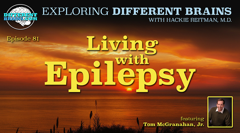 Living With Epilepsy, With Tom McGranahan, Jr.   EDB 81