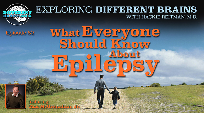 What Everyone Should Know About Epilepsy, With Tom McGranahan, Jr. | EDB 82