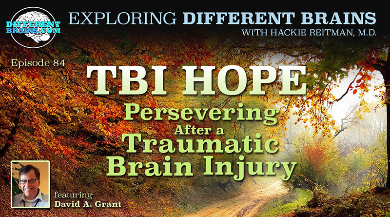 TBI Hope: Persevering After A Traumatic Brain Injury, With David A. Grant   EDB 84