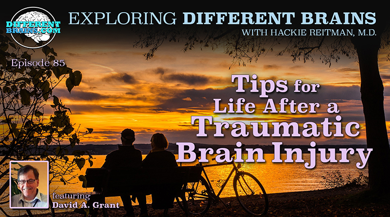 Tips For Life After A Traumatic Brain Injury, With David A. Grant Of TBI HOPE   EDB 85