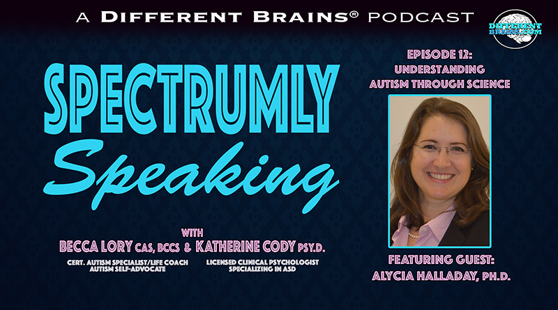 Understanding Autism Through Science, With Alycia Halladay, Ph.D. | Spectrumly Speaking Ep. 12