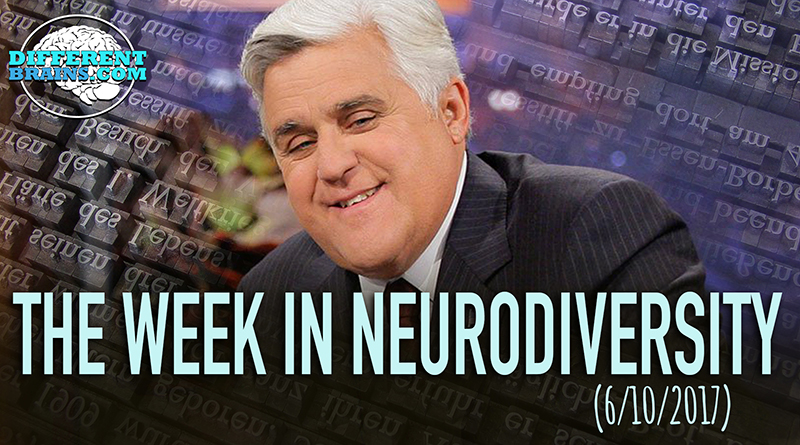Jay Leno Talks About Living With Dyslexia – Week In Neurodiversity (6/10/17)