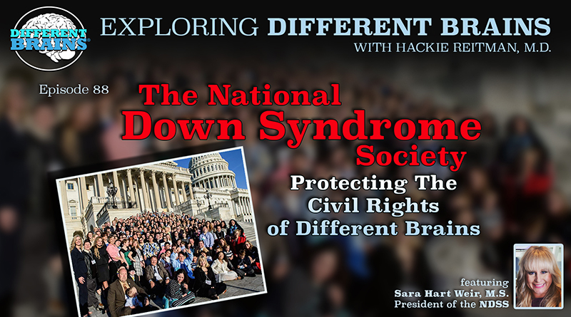 The National Down Syndrome Society: Protecting Civil Rights Of Different Brains, With Sara Hart Weir, M.S. | EDB 88