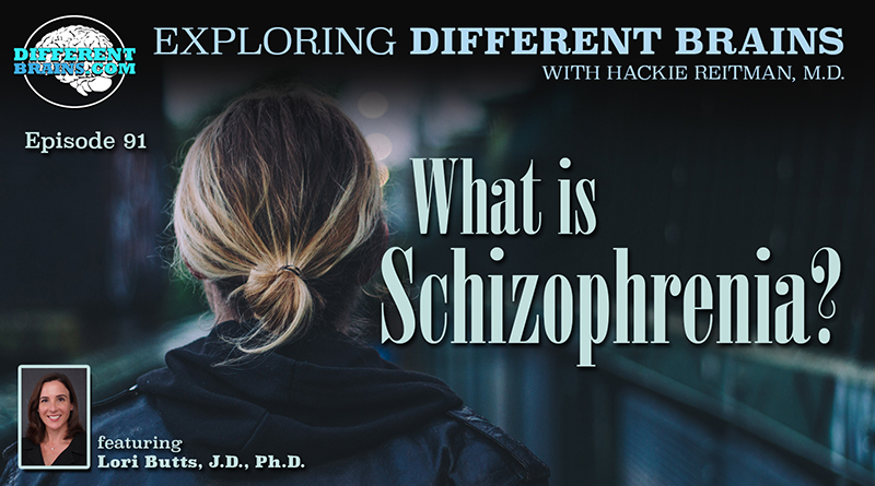 What Is Schizophrenia? With Lori Butts J.D., PH.D. | EDB 91