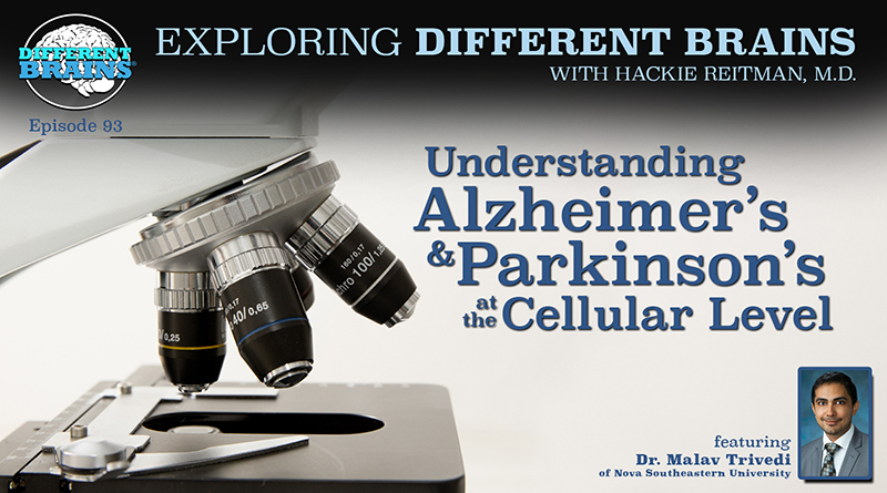 Understanding Alzheimer's And Parkinson's At The Cellular Level, With Dr. Malav Trivedi Of Nova Southeastern Univ. | EDB 93