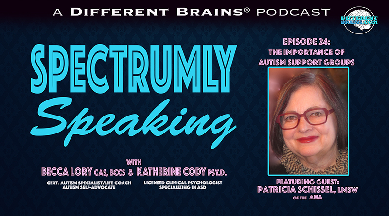 The Importance Of Autism Support Groups, With Patricia Schissel, LMSW Of The AHA | Spectrumly Speaking Ep. 24
