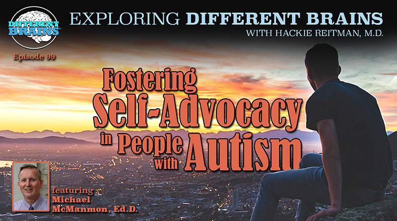 Fostering Self-Advocacy In People With Autism, With Michael McManmon, Ed.D.   EDB 99