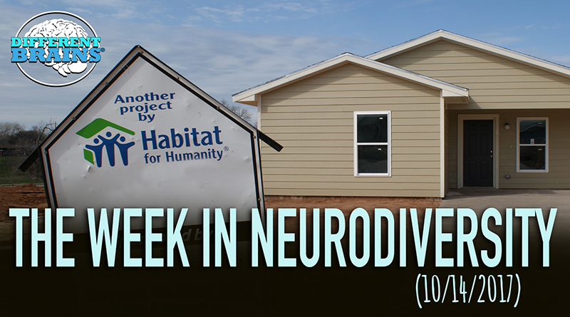 Habitat For Humanity & Bank Of America Build Homes For Adults With Autism – Week In Neurodivesity (10/14/17)