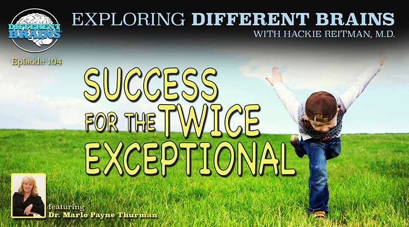 Success For The Twice Exceptional, With Dr. Marlo Payne Thurman | EDB 104