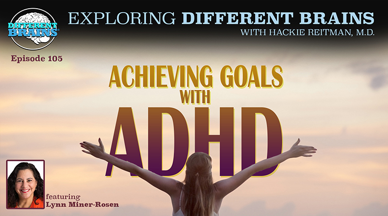 Achieving Goals With ADHD, With Lynn Miner-Rosen | EDB 105