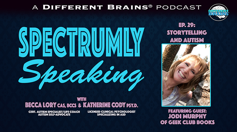 Storytelling And Autism, With Jodi Murphy Of Geek Club Books | Spectrumly Speaking Ep. 29