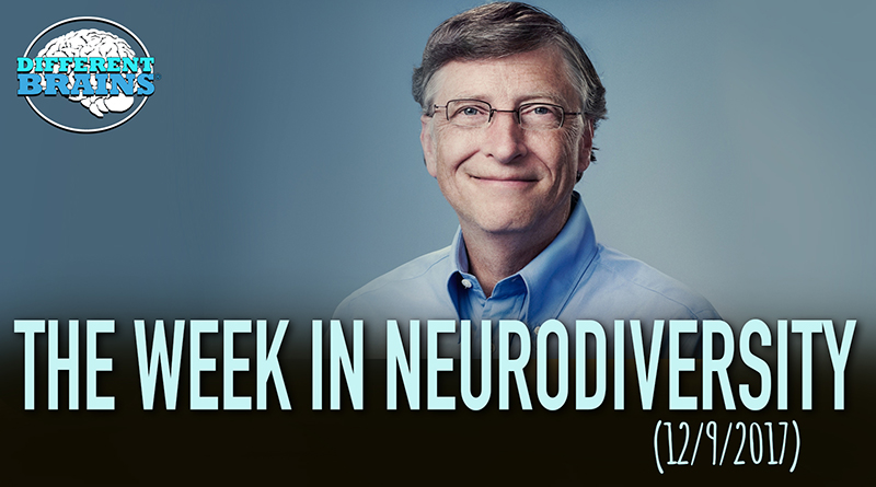 The Bill Gates Mission To Fight Alzheimer's – Week In Neurodiversity (12/9/17)