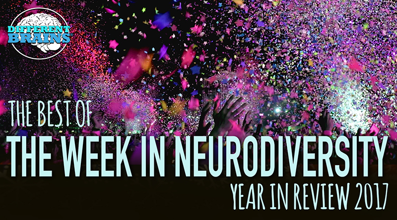 The Best Of The Week In Neurodiversity – 2017 Year In Review