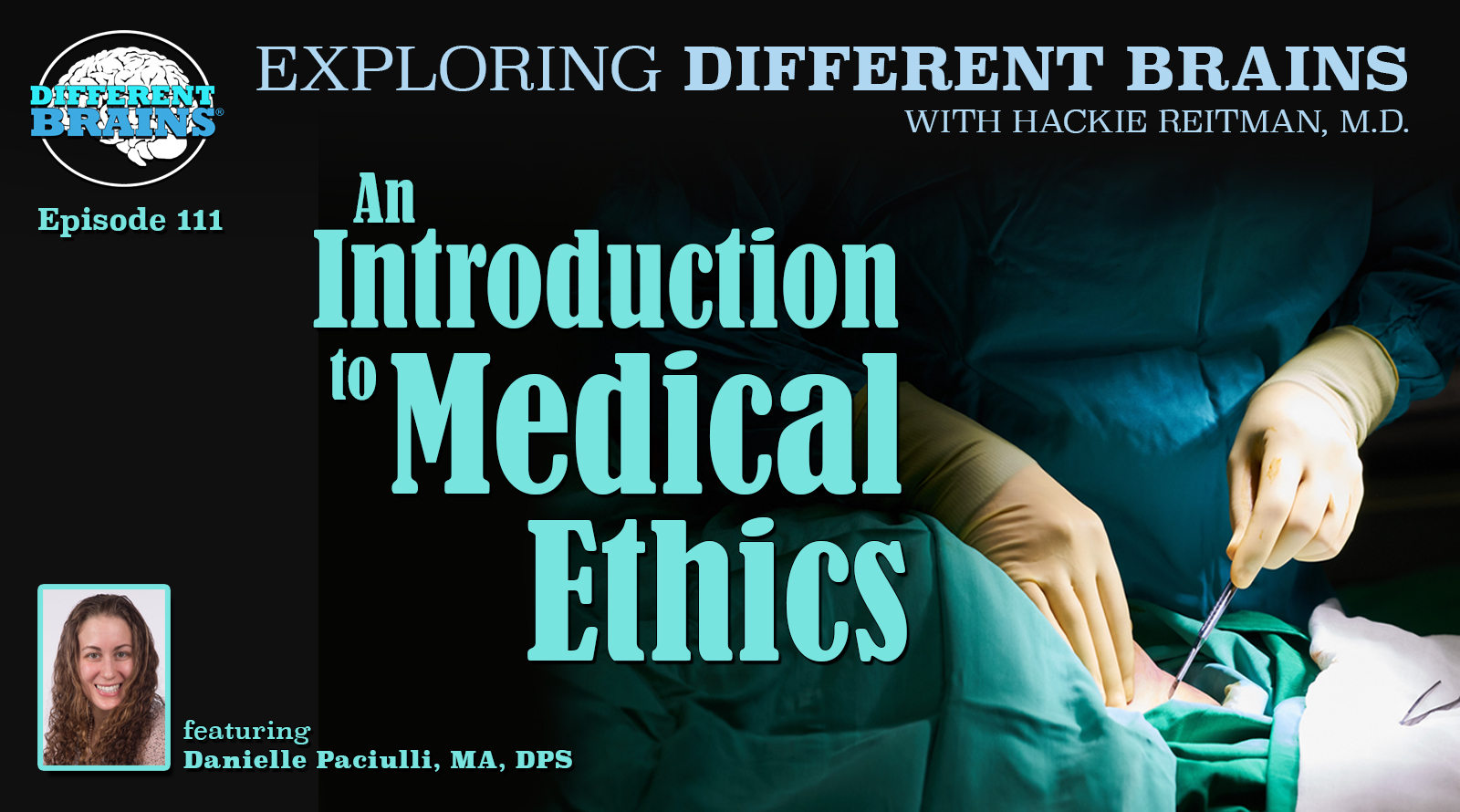 An Introduction To Medical Ethics, With Danielle Paciulli, MA, DPS | EDB 111