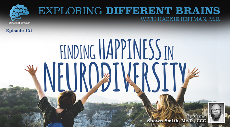 Finding Happiness In Neurodiversity, With Shawn Smith, Me.D., CCC | EDB 121