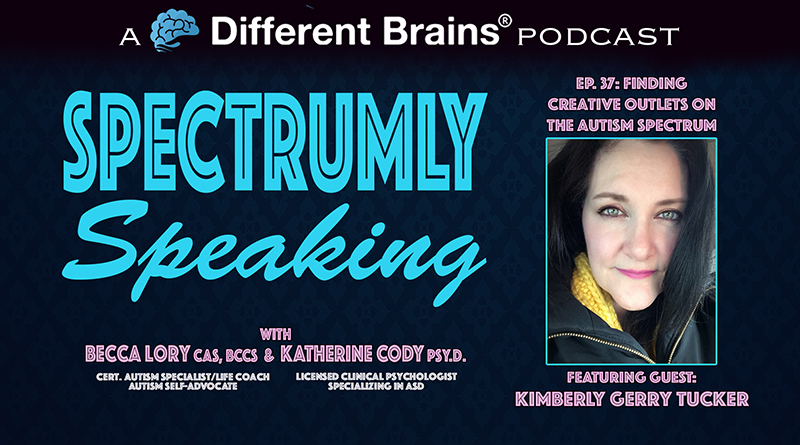 Episode 37 - Finding Creative Outlets On The Autism Spectrum, With Kimberly Gerry Tucker