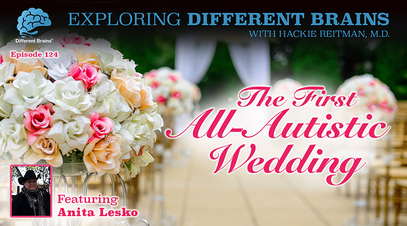 The First All-Autistic Wedding, With Anita Lesko | EDB 124