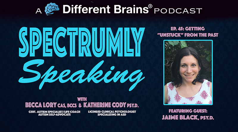 """Getting """"Unstuck"""" From The Past, With Jaime Black, Psy.D. 