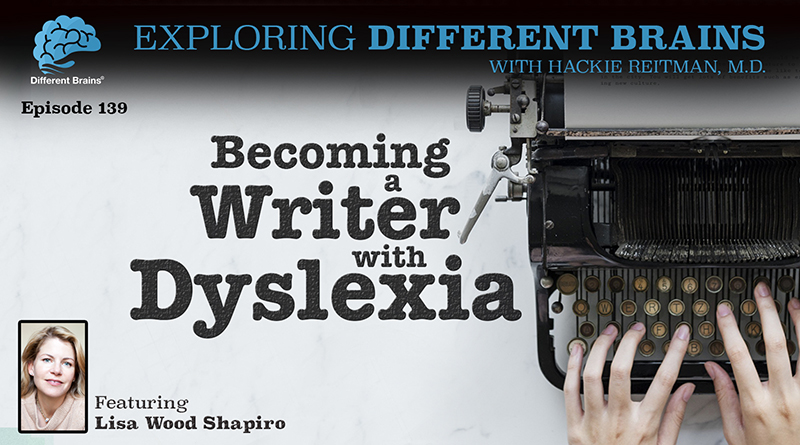Becoming A Writer With Dyslexia, With Lisa Wood Shapiro   EDB 139