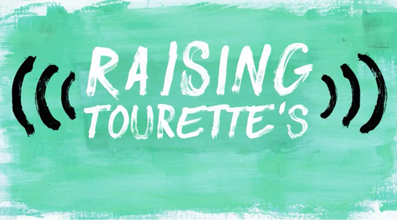 Raising Tourette's: New A&E Docuseries Premiering August 15th