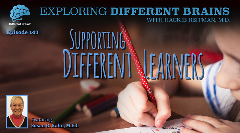 Supporting Different Learners, With Susan B. Kahn, M.Ed.   EDB 143