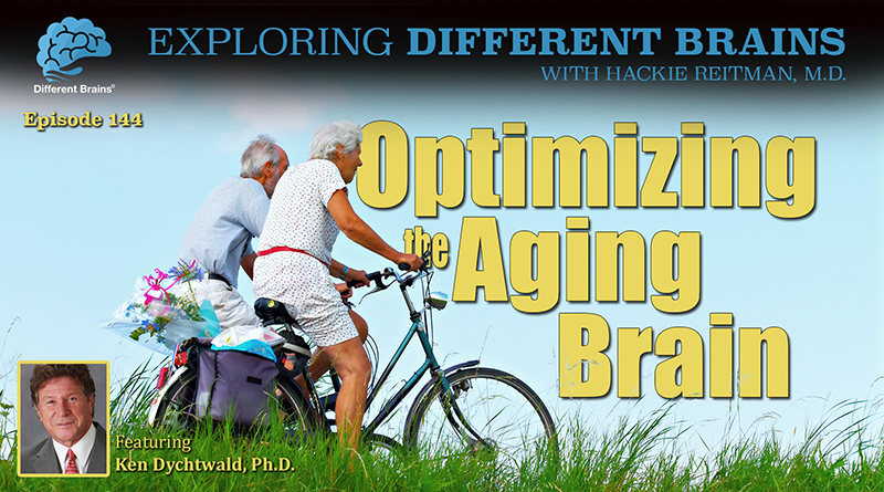 Optimizing The Aging Brain, With Ken Dychtwald, Ph.D. | EDB 144