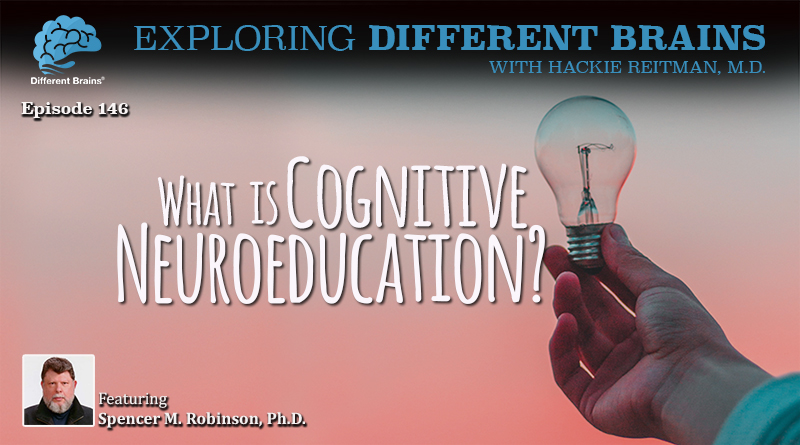 What Is Cognitive Neuroeducation? With Spencer M. Robinson, PhD   EDB 146
