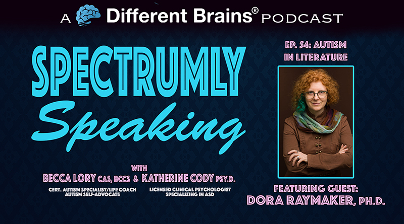 Autism In Literature, With Dora Raymaker, Ph.D. | Spectrumly Speaking Ep. 54