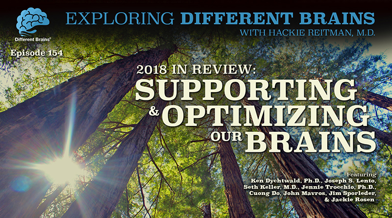 2018 In Review: Supporting & Optimizing Our Brains, W/ Dr. Seth Keller, Dr. Ken Dychtwald & More   EDB 154