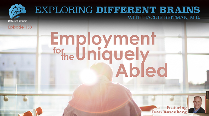 Employment For The Uniquely Abled, With Ivan Rosenberg   EDB 158