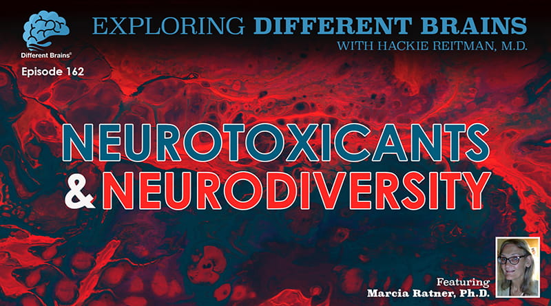 Neurotoxicants & Neurodiversity, With Marcia Ratner, Ph.D. | EDB 162