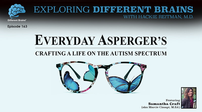 Everyday Asperger's: Crafting A Life On The Autism Spectrum, With Samantha Craft   EDB 163
