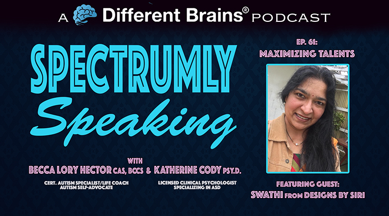Maximizing Talent, With Swathi From Designs By Siri | Spectrumly Speaking Ep. 61