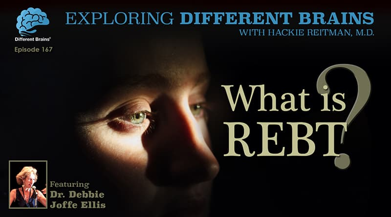 What Is REBT? With Dr. Debbie Joffe Ellis | EDB 167