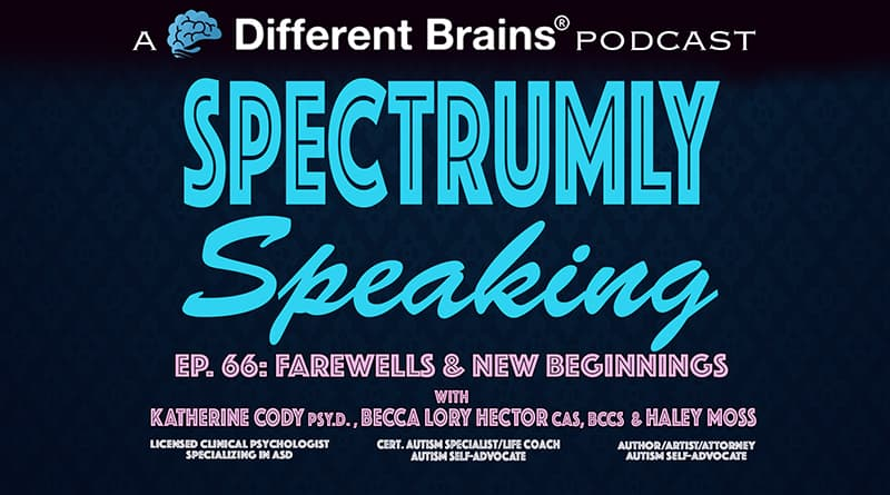 Farewells & New Beginnings | Spectrumly Speaking Ep. 66