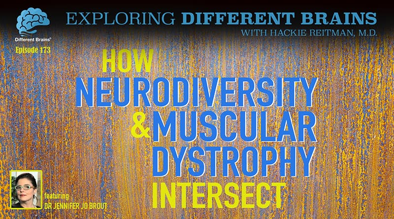 How Neurodiversity & Muscular Dystrophy Intersect, With Dr. Jennifer Jo Brout   EDB 173