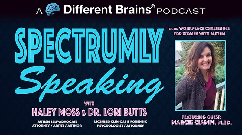 Workplace Challenges For Women With Autism, With Marcie Ciampi M.Ed. (Samantha Craft) | Spectrumly Speaking Ep. 68