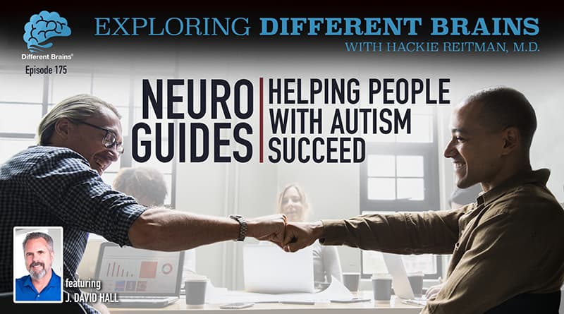 NeuroGuides: Helping People With Autism Succeed, With J. David Hall   EDB 175