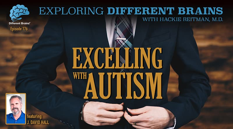 Excelling With Autism, Featuring J David Hall Of NeuroGuides   EDB 176