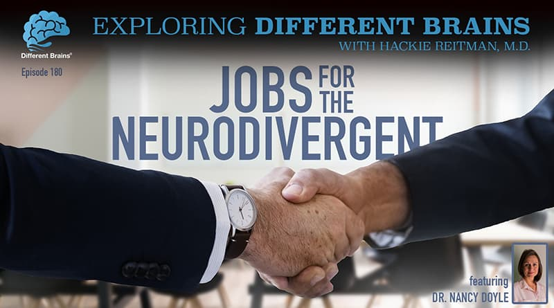 """Jobs For The Neurodivergent, With Dr. Nancy Doyle Of A&E's """"The Employables""""   EDB 180"""