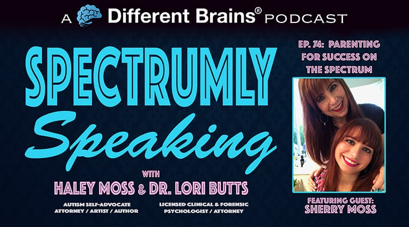 Parenting For Success On The Spectrum, With Sherry Moss | Spectrumly Speaking Ep. 74