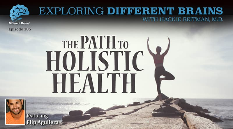 The Path To Holistic Health, With Flip Aguilera | EDB 185