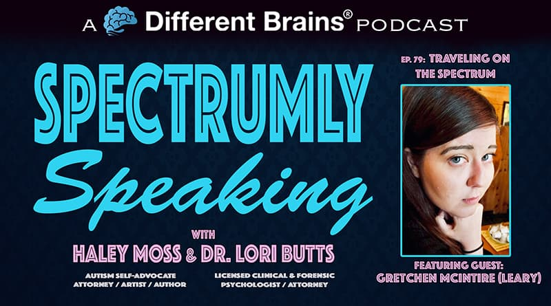 Traveling On The Spectrum, With Gretchen McIntire (formerly Leary)   Spectrumly Speaking Ep. 79
