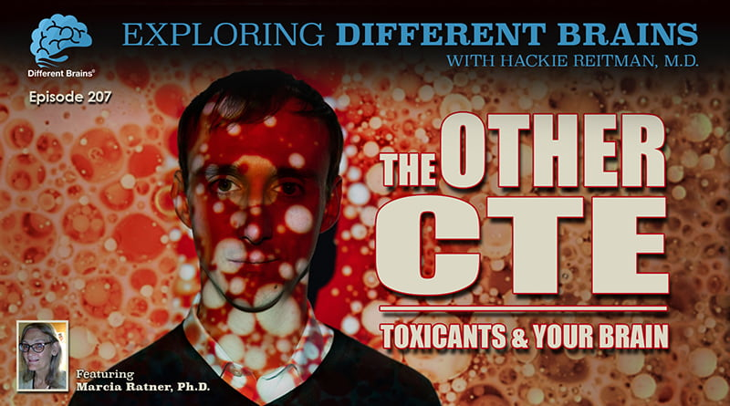 Cover Image - The Other CTE: Toxicants & Your Brain, With Marcia Ratner, Ph.D. | EDB 207