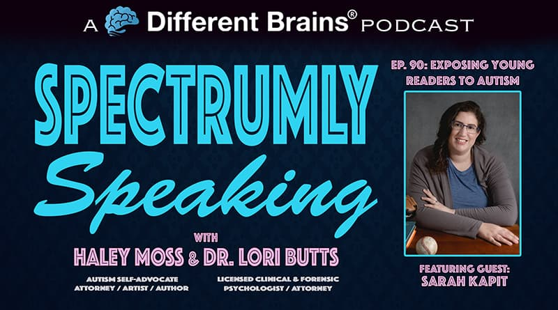 Exposing Young Readers To Autism, With Sarah Kapit | Spectrumly Speaking Ep. 90