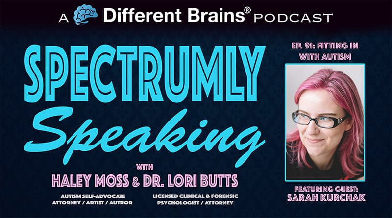 Cover Image - Fitting In With Autism, With Sarah Kurchak   Spectrumly Speaking Ep. 91
