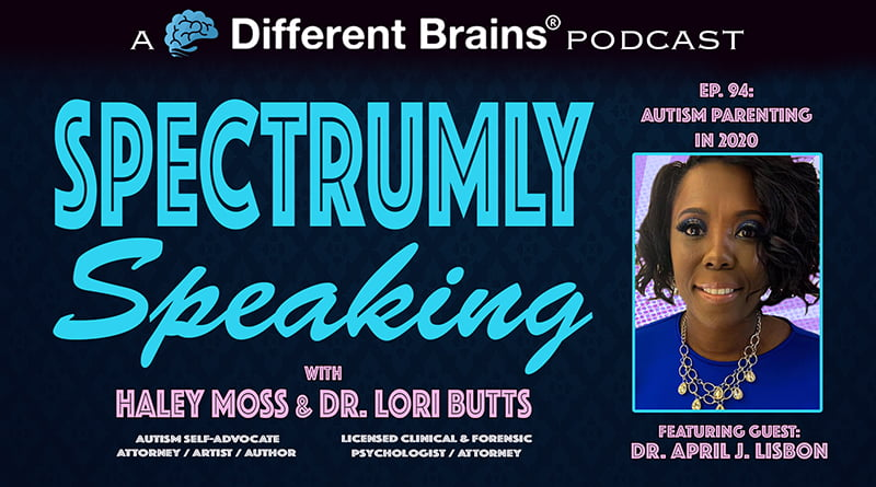 Cover Image - Autism Parenting In 2020, With Dr. April J. Lisbon   Spectrumly Speaking Ep. 94