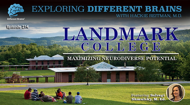 Landmark College: Maximizing Neurodiverse Potential, With Solvegi Shmulsky, M.Ed. | EDB 214